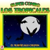 El Murcielago Chupon de Super Combo Los Tropicales