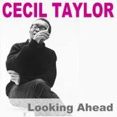 Cecil Taylor: Looking Ahead! von Cecil Taylor