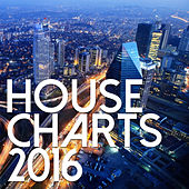 House Charts 2016 by Various Artists