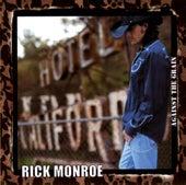 Against The Grain de Rick Monroe