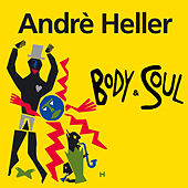 Body And Soul by Andre Heller