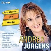Von Gestern bis Heute by Andrea Jürgens
