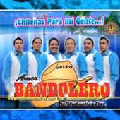 Chilenas Para Mi Gente de Amor Bandido