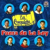 Fuera De La Ley by La Conquista