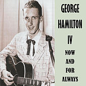 Now and for Always by George Hamilton IV