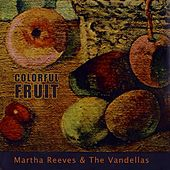 Colorful Fruit von Martha and the Vandellas