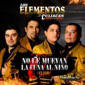 No Le Muevan la Cuna al Nino (En Vivo) by Los Elementos de Culiacan