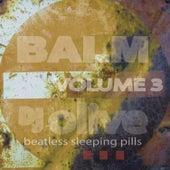 Balm (Beatless Sleeping Pills) Volume 3 by DJ Olive