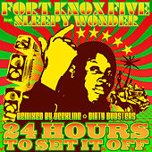 24 Hours to Set It Off by The Fort Knox Five
