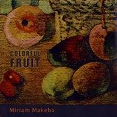 Colorful Fruit de Miriam Makeba