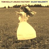 Silent Majority by Tom Kelly's Music Factory
