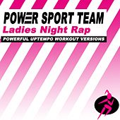 Ladies Night Rap (Powerful Uptempo Workout Versions) by Power Sport Team