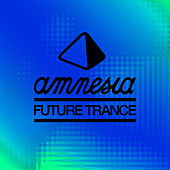 Amnesia Future Trance by Various Artists