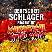 Deutscher Schlager präsentiert Karneval Hits 2016 von Various Artists