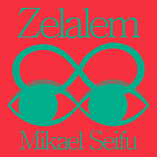 Zelalem by Mikael Seifu