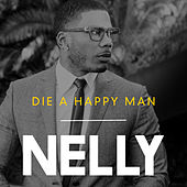 Die a Happy Man de Nelly