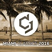 Miami Classics 2016 by Various Artists