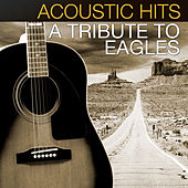 Acoustic Hits - A Tribute to the Eagles de Acoustic Hits