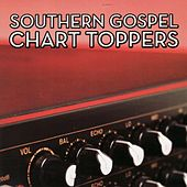 Southern Gospel Chart Toppers by Various Artists