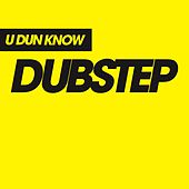 U Dun Know Dubstep de Various Artists