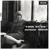 Come My Way von Marianne Faithfull