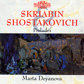 Skriabin & Shostakovich: Preludes for Piano by Marta Deyanova