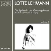 Die Lyrikerin der Gesangskunst, Vol. 5 de Lotte Lehmann