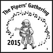 Pipers' Gathering 2015 Concert Series, Vol. 1 by Various Artists