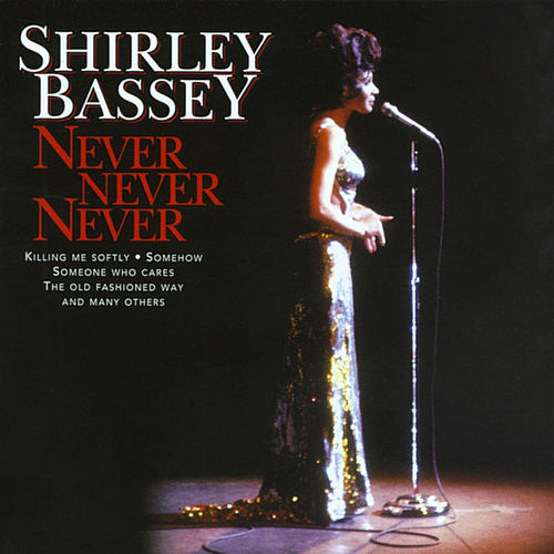 Never, Never, Never by Shirley Bassey