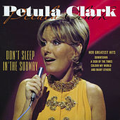 Don't Sleep in the Subway - Her Greatest Hits von Petula Clark