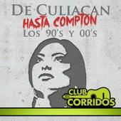 Club Corridos Presenta: De Culiacan Hasta Compton: Los 90's y 00's , Los Sufrimientos, Clave Privada, Rafa Muro, Chapo Guzman de Various Artists