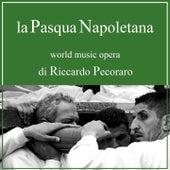 La Pasqua napoletana (World Music Opera) by Riccardo Pecoraro