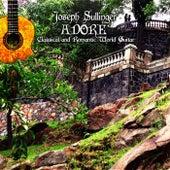 Adore: Classical and Romantic World Guitar by Joseph Sullinger