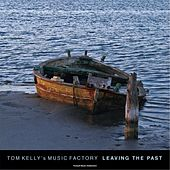 Leaving the Past by Tom Kelly's Music Factory