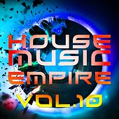 House Music Empire, Vol. 10 - EP by Various Artists