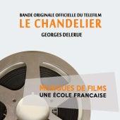 Le chandelier (Bande originale officielle du téléfilm) [Musiques de films, une école française] by Georges Delerue