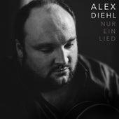 Nur ein Lied von Alex Diehl