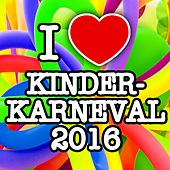I love Kinderkarneval 2016 von Various Artists