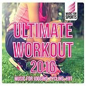 Music for Sports: Ultimate Workout 2016 (Music for Jogging, Cycling, Hiit) von Various Artists