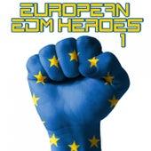 European EDM Heroes, Vol. 1 von Various Artists