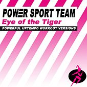 Eye of the Tiger (Powerful Uptempo Cardio, Fitness, Crossfit & Aerobics Workout Versions) by Power Sport Team