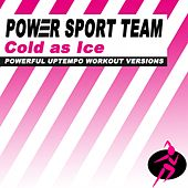 Cold as Ice (Powerful Uptempo Cardio, Fitness, Crossfit & Aerobics Workout Versions) by Power Sport Team