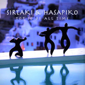 Sirtaki and Hasapiko: Top 10 of All Times von Various Artists