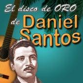 El Disco de Oro: Daniel Santos by Daniel Santos
