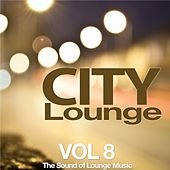 City Lounge, Vol. 8 (The Sound of Lounge Music) von Various Artists