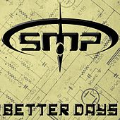 Better Days by SMP