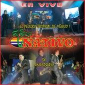 Nativo Show: En Vivo (¡El Peligro Tropical de México! 38 Aniversario) by Nativo Show