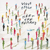 Meet The Humans by Steve Mason