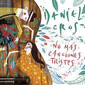 No Más Canciones Tristes de Daniel Cros