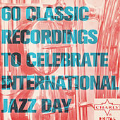 60 Classic Recordings to Celebrate International Jazz Day de Various Artists